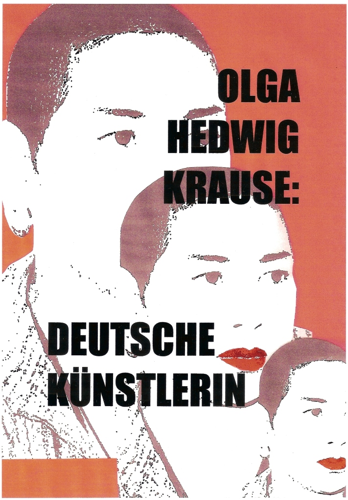 Ich heisse Olga Hedwig Krause, Deutsche Kuenstlerin - shown at Burke Museum, Seattle, Griffith University, Melbourne, 2005. It was shown as part of an international exhibition by historians and anthropologists into the German diaspora throughout the pacific titled Narrating the Pacific, National Socialism in Oceania, 2005, Seattle University. USA.
